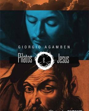 """Literatura/Livros <p>""""Pilatos e Jesus"""", de GiorgioAgamben"""
