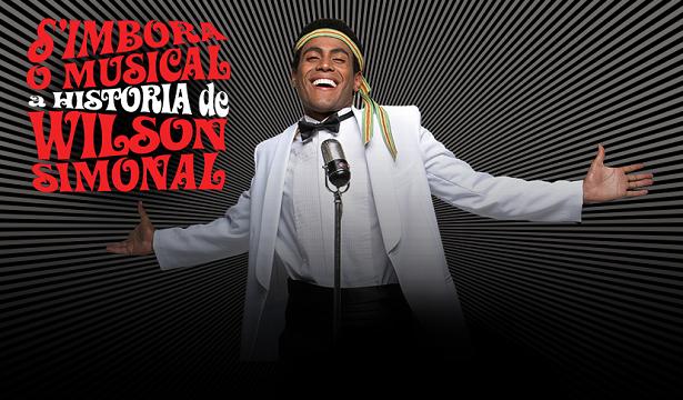 Teatro <p>S'Imbora, o Musical — A História de Wilson Simonal está em cartaz no Teatro Carlos Gomes, no Rio