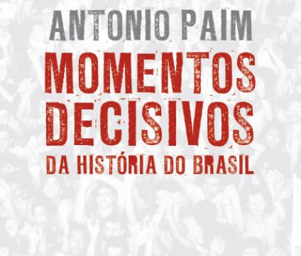 Literatura / Livros <p>Momentos decisivos da história do Brasil – De Antonio Paim