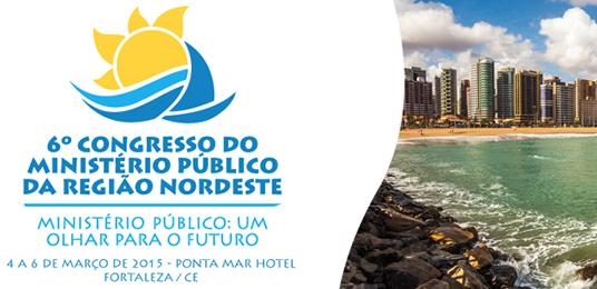 """Eventos <p>6º Congresso Regional do Ministério Público – Região Nordeste tem o tema """"Ministério Público: Um Olhar para o Futuro"""""""