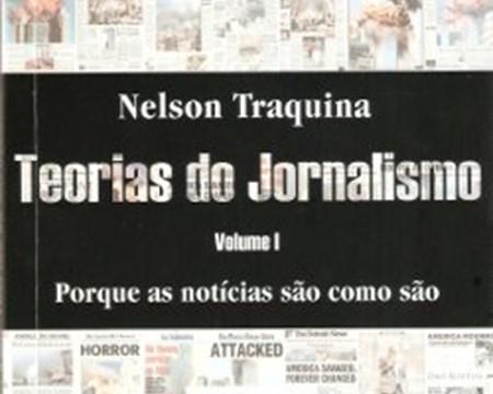 Literatura / Livros <p>Teorias do Jornalismo, volumes I e II – De Nelson Traquina
