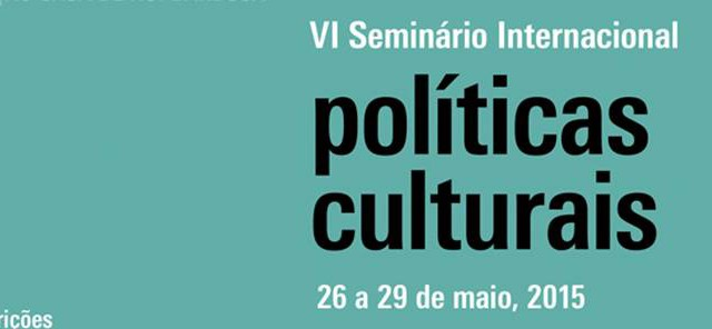 Eventos – <p>Fundação Casa de Rui Barbosa convida para oVI Seminário Internacional de Políticas Culturais