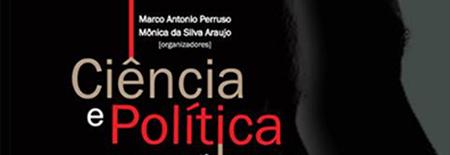 Literatura / Livros –<p>Ciência e Política: Memórias de intelectuais – De Marco Antonio Perruso e Mônica da Silva Araujo