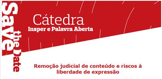 """Evento – <p> Instituto Palavra Aberta convida para o debate """"Remoção judicial de conteúdo e riscos à liberdade de expressão"""""""