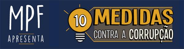 """Campanhas – <p>Iniciativa do MPF """"10 medidas contra a corrupção"""" alcança mais de um milhão e meio de assinaturas"""