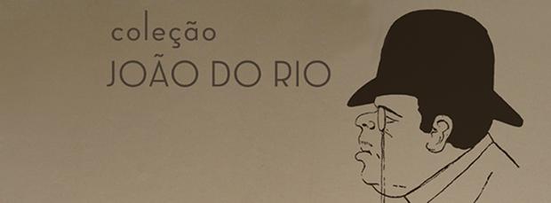 Literatura / Livros – <p>Editora Carambaia acaba de lançar Coleção João do Rio, com textos do imortal Paulo Barreto