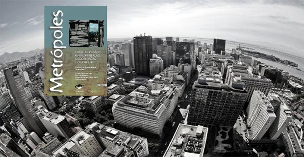 """Internet – <p>Observatório das Metrópoles lança a edição virtual do seu livro """"Metrópoles: entre a fragmentação e a coesão social, a cooperação e o conflito"""""""