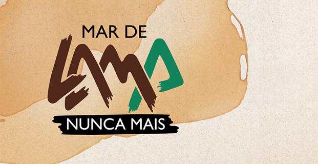 """Meio Ambiente / Ciência – <p>CONAMP: AMMP e Caoma lançam campanha """"Mar de Lama Nunca Mais"""""""