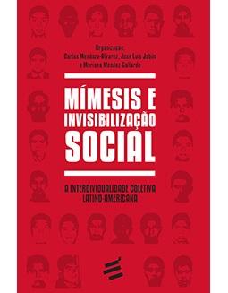<p>Livros – Mímesis e Invisibilização Social – A interdividualidade coletiva latino-americana<p>