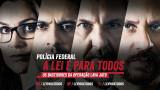 <p>Filme – A lei é para todos, o filme que celebra a Operação Lava Jato e prenuncia um novo país<p>