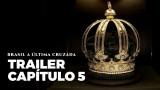 <p>História do Brasil – trailer do capítulo 5 sobre o Último Reinado da série Brasil Paralelo que será lançado em março<p>