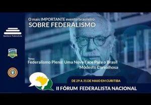 Evento – Começa hoje o II Fórum Federalista Nacional, em Curitiba, com transmissão ao vivo