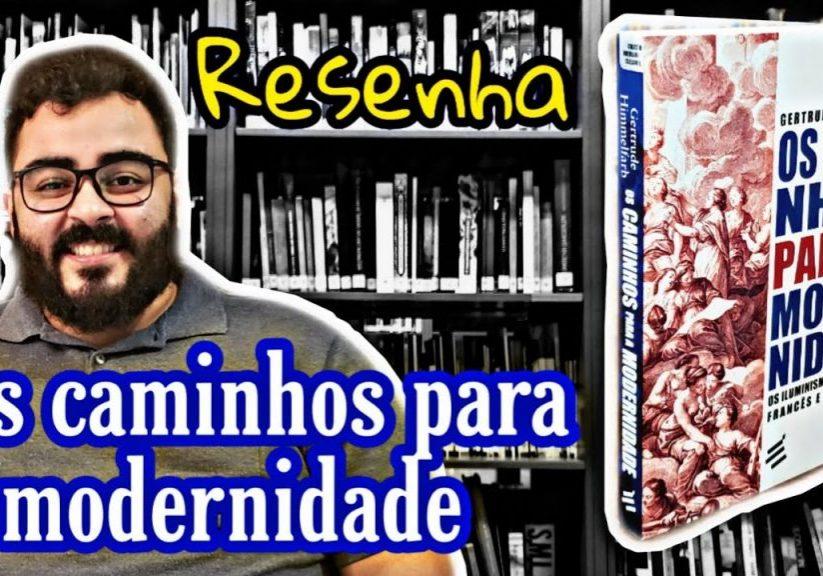 Livros – Os caminhos para a modernidade, de Gertrude Himmelfarb – resenha de Pedro Henrique